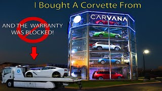 Carvana Sold Me A Warranty Blocked Corvette!