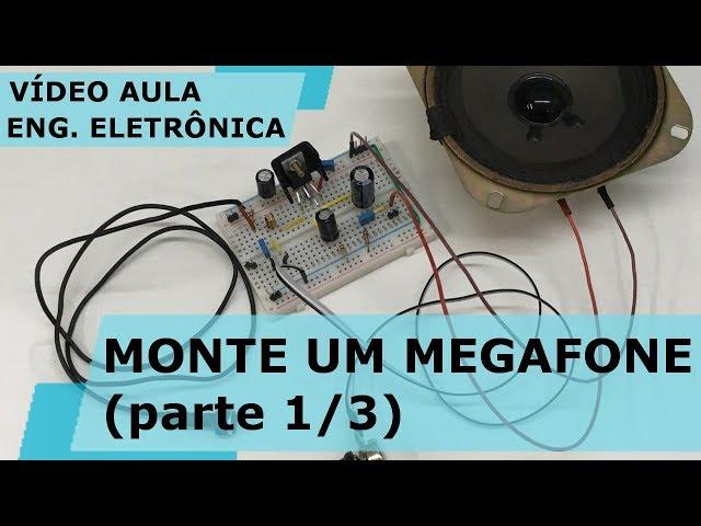 MONTE UM MEGAFONE! (parte 1/3) | Vídeo Aula #190