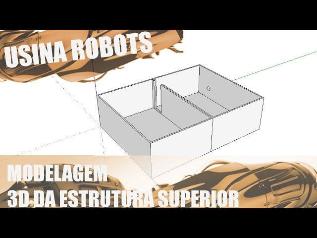 MODELAGEM 3D DA ESTRUTURA SUPERIOR | Usina Robots US-2 #024