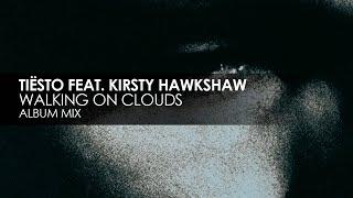 Tiësto featuring Kirsty Hawkshaw - Walking On Clouds