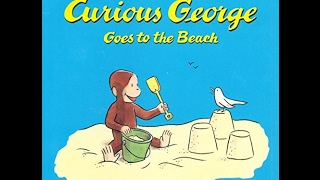 Curious George Goes to the Beach - Children, Kids, Toddler Books Read Aloud by Story Time Dad