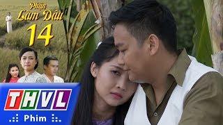THVL | Phận làm dâu - Tập 14