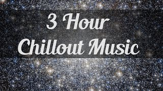 3 Hour Relaxing, Chillout Music - ASMR