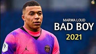 Kylian Mbappe ▶Marwa Loud - Bad Boy ● Skills & Goals 2021
