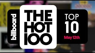 Early Release! Billboard Hot 100 Top 10 May 12th 2018 Countdown | Official