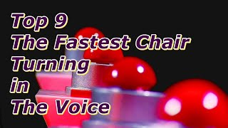 Top 9 - The Fastest Chair Turning in The Voice