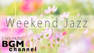 Weekend Jazz Mix - Relaxing Jazz Hiphop & Smooth Jazz Music - Spring Jazz Music Playlist