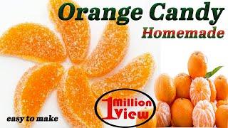 घर  पर बनायें  आसानी से ऑरेंज कैंडी  homemade orange candy easy to make