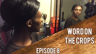 Word On The Crops | Slave Tv Show Ep. 8