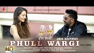 Phull Wargi – Jess Bathoi