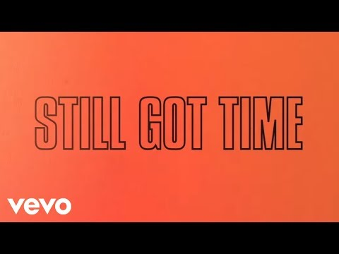 "Watch ""Still Got Time (ft. PARTYNEXTDOOR)"" on YouTube"