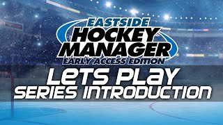 Eastside Hockey Manager Lets Play - Series Introduction