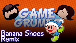 Repeat youtube video Banana Shoes - Game Grumps Remix