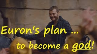 Euron's plan to become a god!