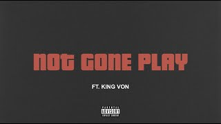 Tee Grizzley - Not Gone Play (feat. King Von) [Official Audio]