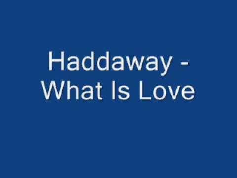 Baixar Haddaway - What is Love + Lyrics