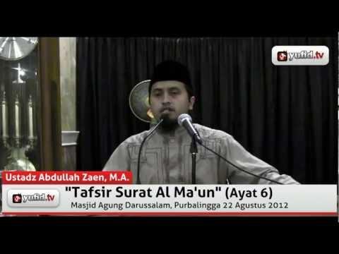 Tafsir Quran Surat Al Ma\'un ayat 6 - Ustadz Abdullah Zaen