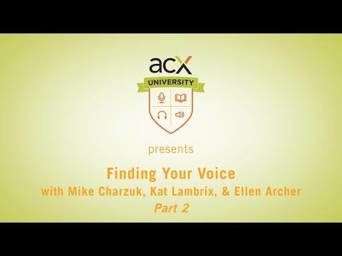 ACX University Presents: Finding Your Voice with Ellen Archer: Part 2