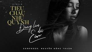 ĐỪNG LỪA DỐI EM ( Official Lyrics Video ) | TIÊU CHÂU NHƯ QUỲNH
