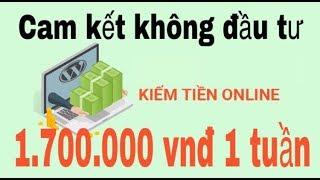 Kiếm tiền online 2018 - Kiếm 1 triệu 700k vnđ 1 tuần tại nhà ! Tại sao không ?