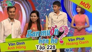 Văn Dính - Ánh Hồng | Văn Phát - Hoàng Oanh | BẠN MUỐN HẸN HÒ | Tập 228 | 18/12/2016