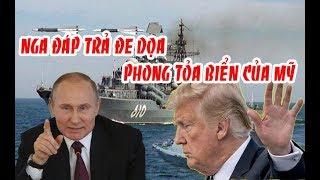 Tin mới nhất || Nga đáp trả Đ/E  D/ỌA phong tỏa biển của Mỹ
