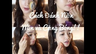 Cách Đánh Kem Nền Mịn Và Căng Bóng   Glowing Makeup Tutorial