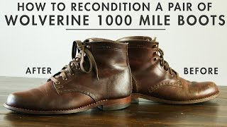 How to Recondition a Pair of Wolverine 1000 Mile Boots