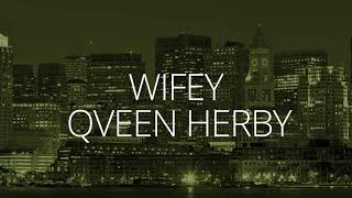 Wifey – Qveen Herby – 3D Audio
