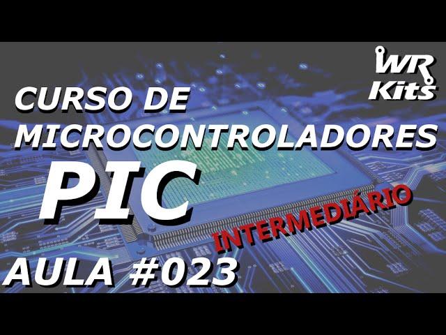 INTERRUPÇÕES, TIMER0 E PRESCALER | Curso de PIC #023