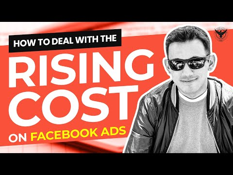 How To Deal With The Rising Costs On Facebook Ads