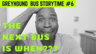 That Time I Was Stranded For 24 Hours | Greyhound Storytime #6