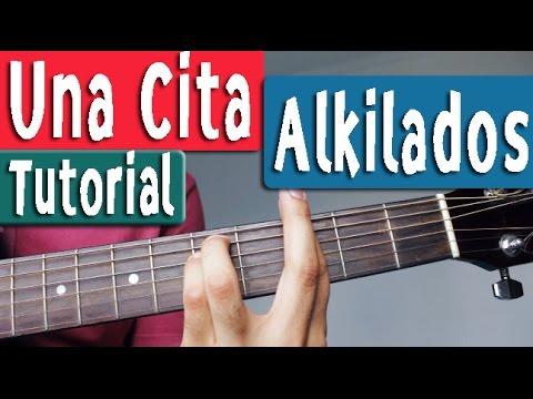 Guitarra Tutorial [Acordes] - Alkilados - Una Cita - By Juan Diego Arenas