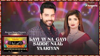 Layi Vi Na Gayi – Sadde Naal Yaariyan Mix – Jashan Singh – Shipra Goyal
