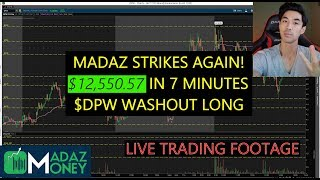 LIVE #TRADING VIDEO: +$12,550.57 in 7 Minutes on Yet Another $DPW Textbook Washout Long!