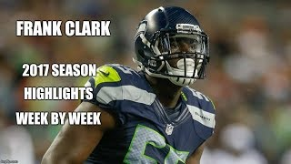 Frank Clark #55 | 2017 Season HD Highlights week-by-week