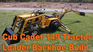 Cub Cadet 149 Garden Tractor Front End Loader Backhoe Build
