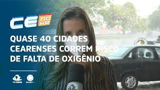 Quase 40 cidades cearenses correm risco de falta de oxigênio