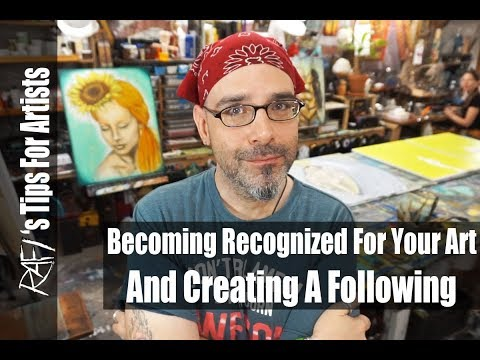 Becoming Recognized For My Art And Creating A Following