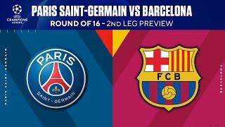 Paris Saint-Germain vs Barcelona: Round Of 16 - 2nd Leg Preview | UCL on CBS Sports
