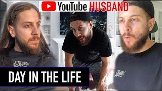 A REAL DAY in the LIFE of a YOUTUBE HUSBAND