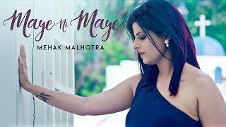 Maye Ni Maye – Mehak Malhotra – Mixsingh