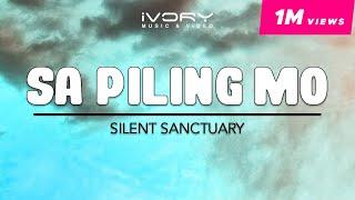 Silent Sanctuary - Sa Piling Mo (Official Lyric Video)