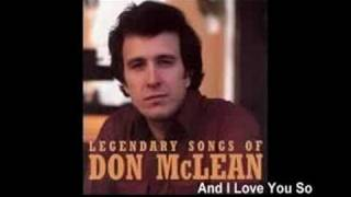 Don McLean: And I Love You So   Only audio