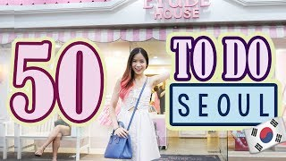 50 Things to do in KOREA, SEOUL | SEOUL Travel Guide