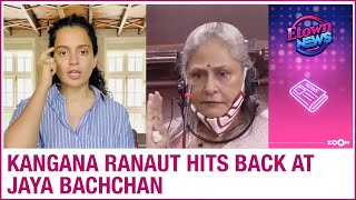 Kangana responds to Jaya Bachchan's comments over defaming..