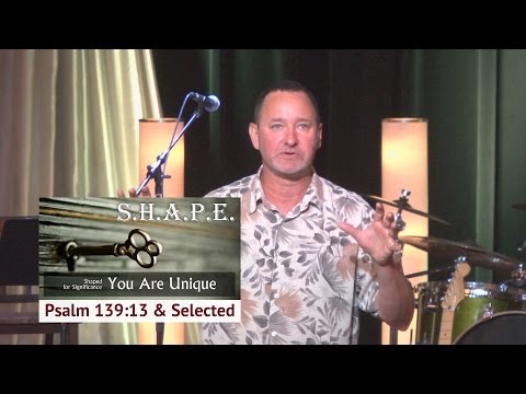 Sep 7, 2014  S.H.A.P.E. Series Intro: You are Unique, Pastor Kevin Cavanaugh