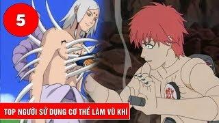 Top 5 người sử dụng cơ thể mình là vũ khí trong Naruto