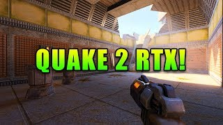 Quake 2 Like You've Never Seen It - RTX ON! | Quake RTX