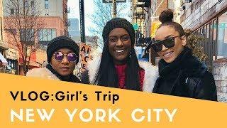 TRAVEL VLOG | LIT Girls Trip to NEW YORK CITY!